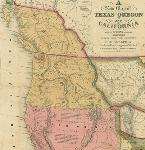 A New Map of Texas, Oregon and California