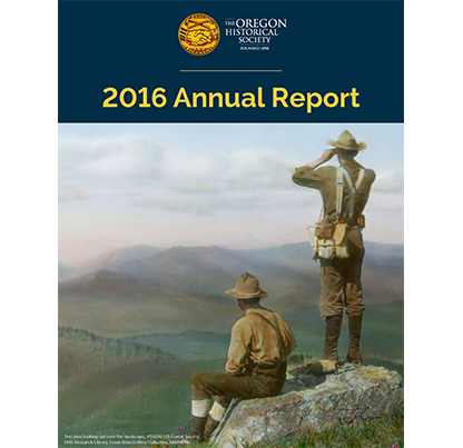 2016 Annual Report of the Oregon Historical Society
