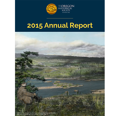 2015 Annual Report of the Oregon Historical Society