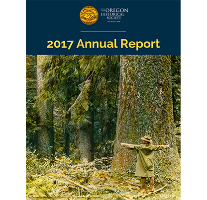 Oregon Historical Society 2017 Annual Report