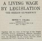 A Living Wage by Legislation: The Oregon Experience, by Edwin O'Hara, 1916. 331.2 Or31 1916