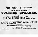 Poster advertising a speech by George Riley, printed by George H. Himes, April 1870. OHS Research Library, ba019162