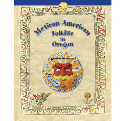 Mexican American Folklife in Oregon