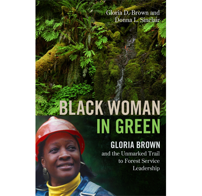 Black Woman in Green: Gloria Brown and the Unmarked Trail to Forest Service Leadership