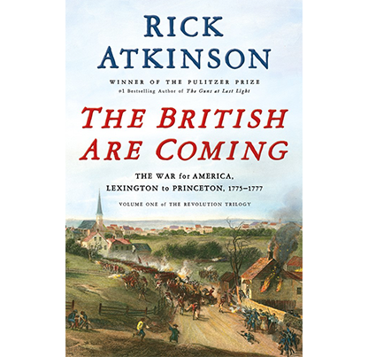 The British Are Coming, by Rick Atkinson