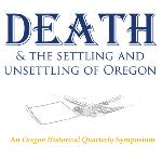 Death and the Settling and Unsettling of Oregon