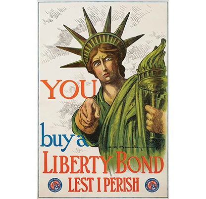 "WWI ""You Buy a Liberty Bond Lest I Perish"" Statue of Liberty/war bonds poster. Designed by Charles Macaulay, 1917. Courtesy of the Mark Family Collection."