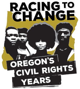 Racing to Change: Oregon's Civil Rights Years