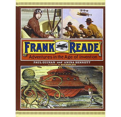 Frank Reade: Adventures in the Age of Invention