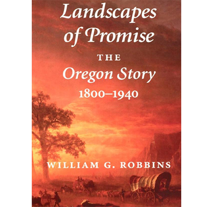 Landscapes of Promise by William G. Robbins