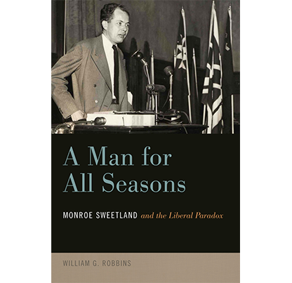 A Man for All Seasons: Monroe Sweetland and the Liberal Paradox