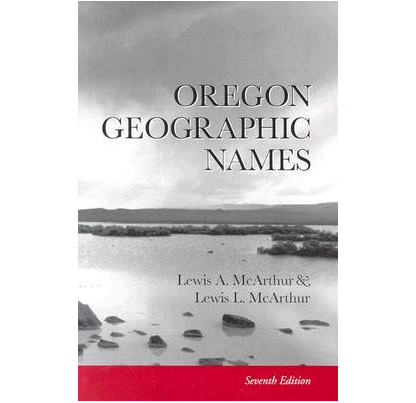Oregon Geographic Names, 7th Edition